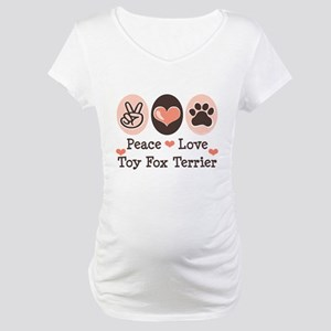 Peace Love Toy Fox Terrier Maternity T-Shirt