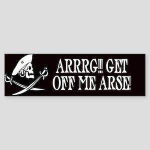 Arrrg! Get Off Me Arse Bumper Sticker