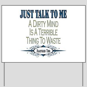 Talk To Me Yard Sign