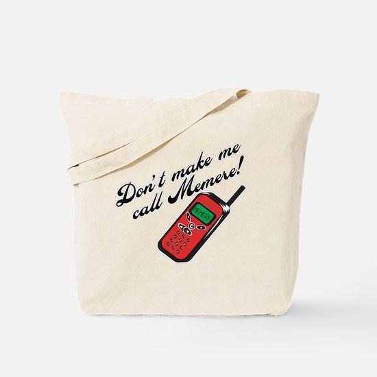 Don't Make Me Call Memere! Tote Bag