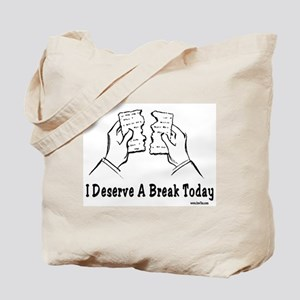 I Deserve A Break Today Funny Passover Tote Bag