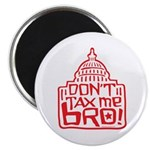 Don't Tax Me, Bro! Magnet