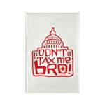 Don't Tax Me, Bro! Rectangle Magnet (10 pack)