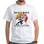 WickedWays Fabrication White T-Shirt