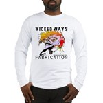 WickedWays Fabrication Long Sleeve T-Shirt