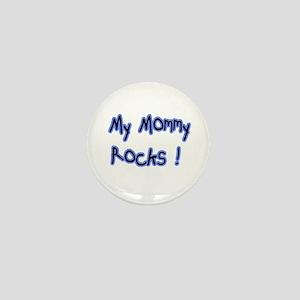 My Mommy Rocks ! Mini Button