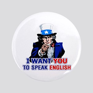 """I Want You To Speak English 3.5"""" Button"""