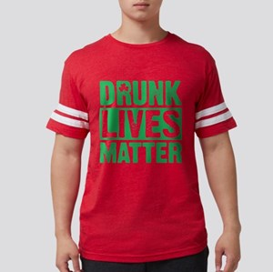 Drunk Lives Matter T-Shirt