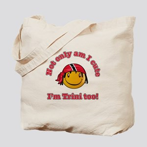 Not only am I cute I'm Trini too! Tote Bag