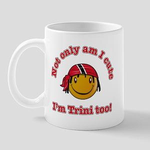 Not only am I cute I'm Trini too! Mug