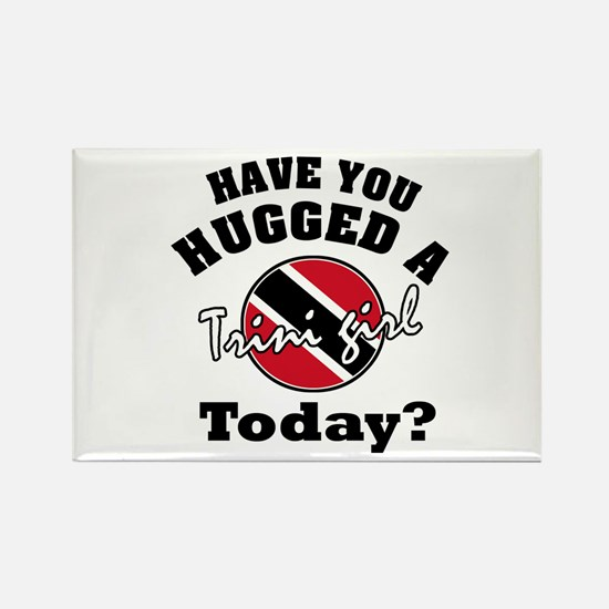 Have you hugged a Trini girl today? Rectangle Magn