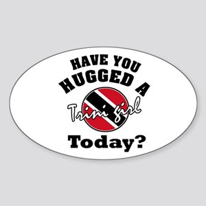 Have you hugged a Trini girl today? Oval Sticker