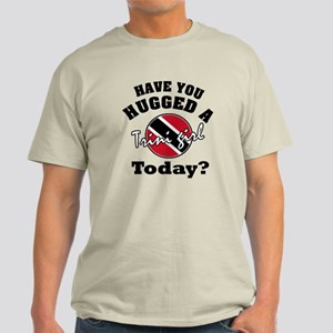 Have you hugged a Trini girl today? Light T-Shirt