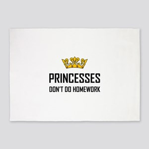Princesses Do Not Do Homework 5'x7'Area Rug