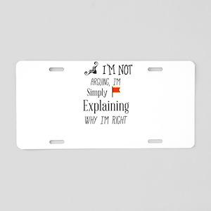 I'm Not Arguing, I'm Simply Aluminum License Plate