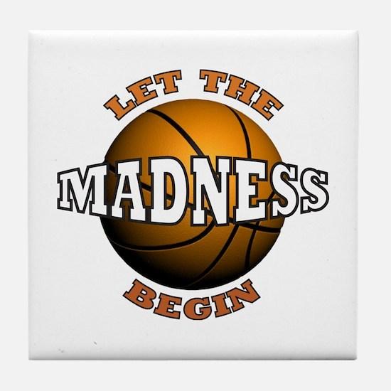 Madness Begins - Tile Coaster