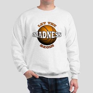 Madness Begins - Sweatshirt