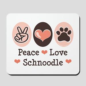 Peace Love Schnoodle Mousepad