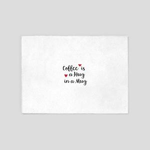 Coffee is a Hug in a Mug 5'x7'Area Rug