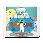 Fishbowl Paranoia Mousepad