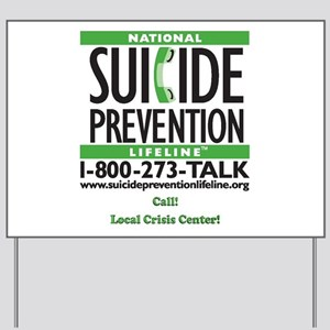 Prevent Suicide! Yard Sign