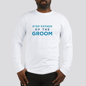Step Father of the Groom Long Sleeve T-Shirt