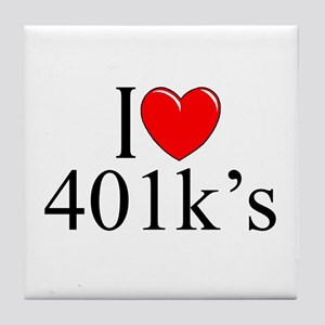 """I Love (Heart) 401k's"" Tile Coaster"