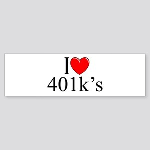 """I Love (Heart) 401k's"" Bumper Sticker"