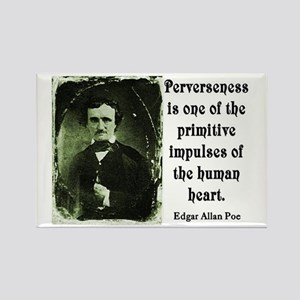 POE PERVERSENESS QUOTE Rectangle Magnet