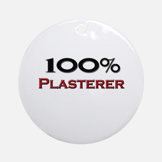 100 Percent Plasterer Ornament (Round)