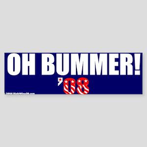 Oh Bummer Obummer Bumper Sticker