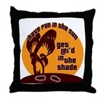 Lei'd in the Shade Throw Pillow