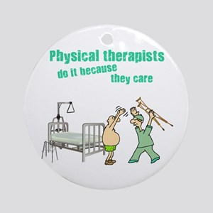 Physical Therapists Ornament (Round)