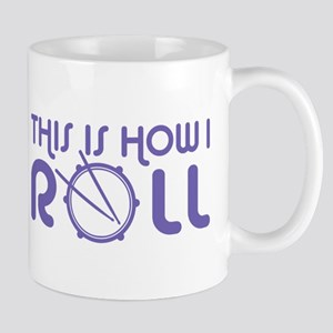 This Is How I Roll Drums 11 oz Ceramic Mug