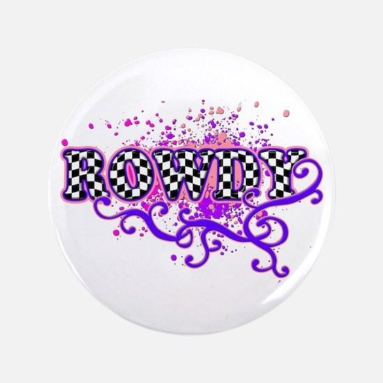 """Rowdy 2 3.5"""" Button"""
