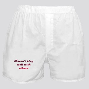 Doesn't Play Well With Others Boxer Shorts