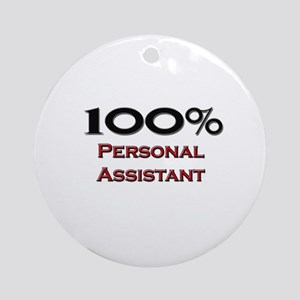 100 Percent Personal Assistant Ornament (Round)