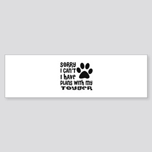 I Have Plans With My Toyger Cat D Sticker (Bumper)