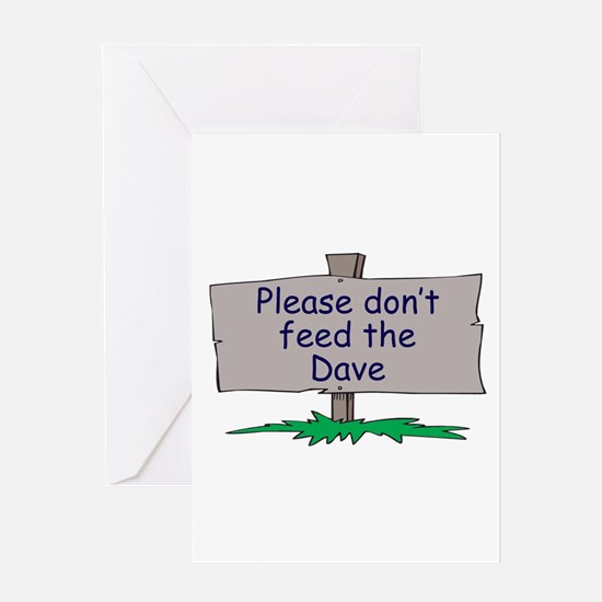 Please don't feed the Dave Greeting Card
