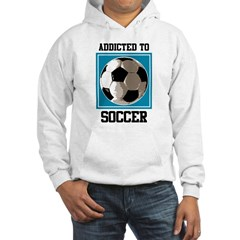 Addicted To Soccer Hoodie