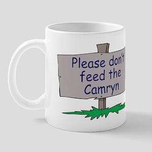 Please don't feed the Camryn Mug