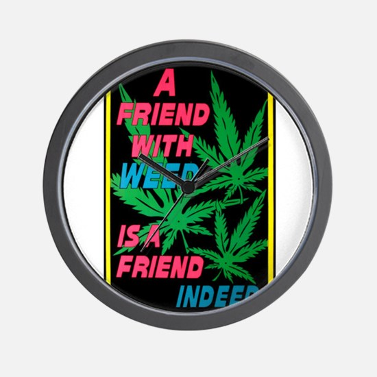 Friend With Weed Wall Clock