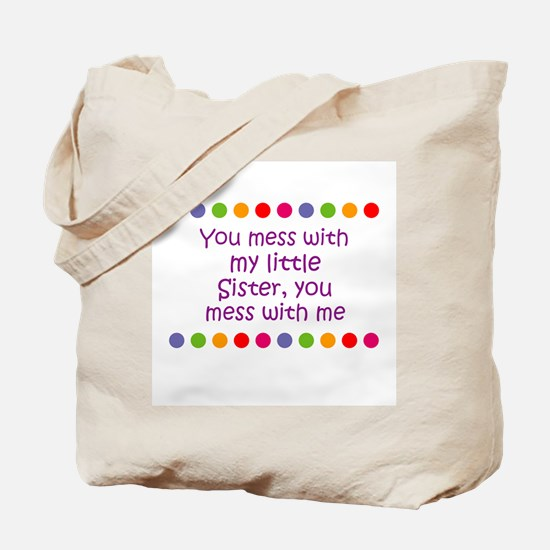 You mess with my little Siste Tote Bag