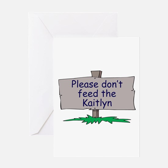Please don't feed the Kaitlyn Greeting Card