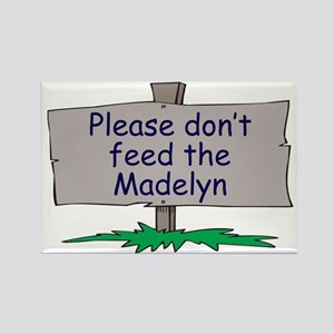Please don't feed the Madelyn Rectangle Magnet