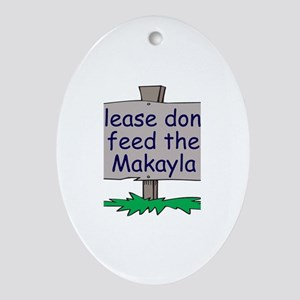 Please don't feed the Makayla Oval Ornament