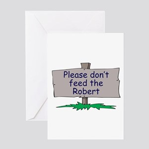 Please don't feed the Robert Greeting Card