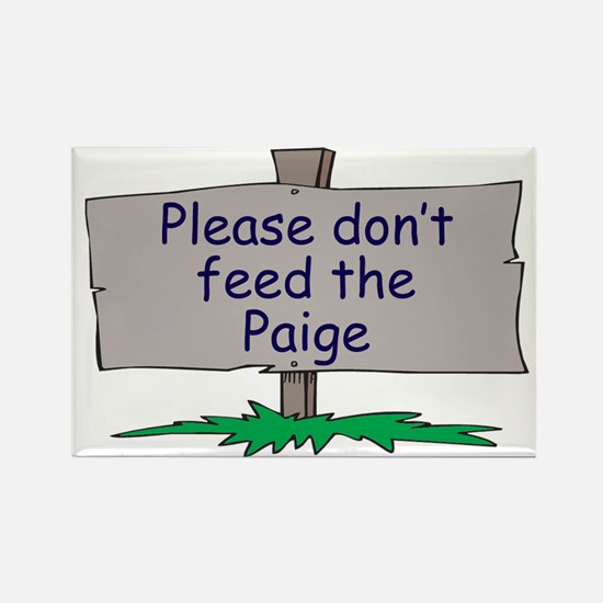 Please don't feed the Paige Rectangle Magnet