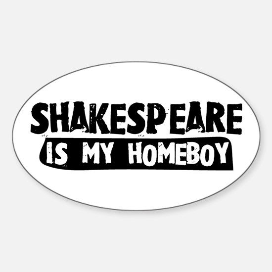 Shakespeare is my Homeboy Oval Decal