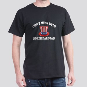 Do Not Mess With North Dakotan Dark T-Shirt